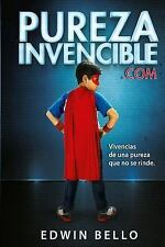PurezaInvencible. com : Vivencias de una Pureza Que No Se Rinde by Edwin...