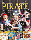 The Pirate Craft Book: 15 Things a Pirate Can't Do Without by Laura Minter, Tia Williams (Paperback, 2017)