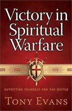 Victory in Spiritual Warfare : Outfitting Yourself for the Battle by Tony...