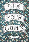 Fix Your Clothes by Raleigh Briggs (Paperback / softback, 2012)