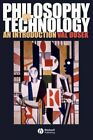 Philosophy of Technology an Introduction by Val Dusek 9781405111638