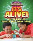 It's Alive!: The Science of Plants and Living Things by Jay Hawkins (Hardback, 2013)