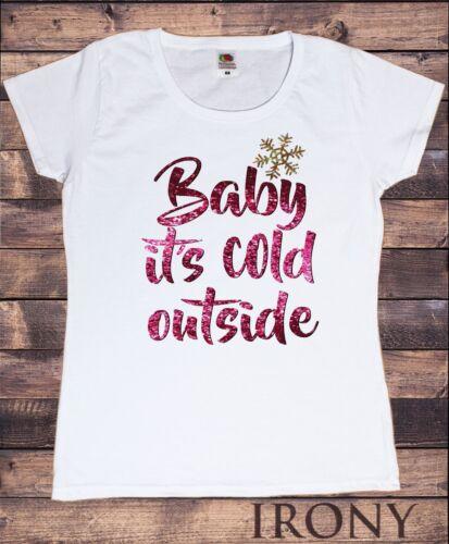Womens White T-Shirt Xmas,Baby it/'s Cold Outside Print TS1522