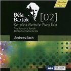 Bela Bartok - Béla Bartók: Complete Works for Piano Solo, Vol. 2 - The Romantic Bartók (2015)