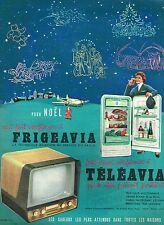A- Publicité Advertising 1956 Refrigerateur Frigeavia Televiseur Téléavia