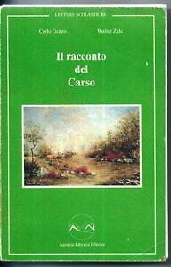 lx-b3-IL-RACCONTO-DEL-CARSO-Letture-scolastiche-di-Carlo-Genzo-e-Walter-Zele