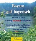 Bayern auf bayerisch von Gerhard Reitinger (2014, Gebundene Ausgabe)