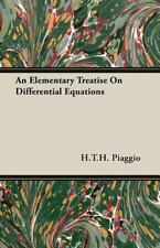 NEW - An Elementary Treatise On Differential Equations by Piaggio, H.T.H.