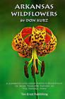 Arkansas Wildflowers by Don Kurz (Paperback, 2010)