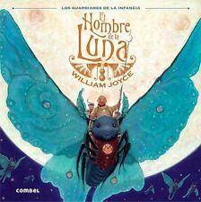 El Hombre de la Luna (Los Guardianes de la Infancia) (Spanish Edition), Joyce, W