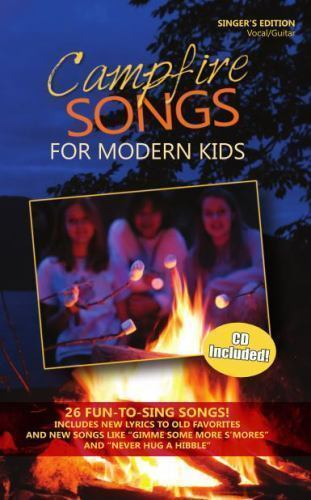Campfire Songs for Modern Kids Songbook and CD : Singer's