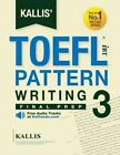 Kallis' TOEFL Ibt Pattern Writing 3: Final Prep (College Test Prep 2016 + Study Guide Book + Practice Test + Skill Building - TOEFL Ibt 2016): TOEFL Ibt Exam by Kallis (Paperback / softback, 2016)