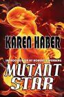 Mutant Star by Karen Haber (Paperback / softback, 2014)