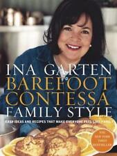 Barefoot Contessa Family Style: Easy Ideas and Recipes That Make Everyone Feel L