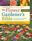 The Flower Gardener's Bible : A Complete Guide to Colorful Blooms All Season Long by Nancy Hill and Lewis Hill (2003, Paperback, Anniversary)