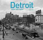 Detroit: Then and Now(r) by Cheri Y Gay (Hardback, 2016)