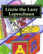 Lizzie the Lazy Leprechaun by Lori Phipps (2014, Paperback)
