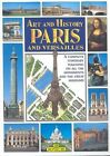 Art and History of Paris and Versailles by Hubert Bressonneau (Paperback, 1997)