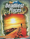 The Deadliest Places on Earth by Connie Colwell Miller (Hardback, 2010)