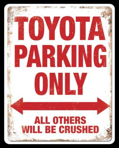 Toyota Parking seulement tous les autres écrasé Maison Voiture Allée Plaque métal signe 950