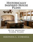 Historically Inspired House Plans with Modern Floor Plans by Rhonda L Cornell (Paperback / softback)