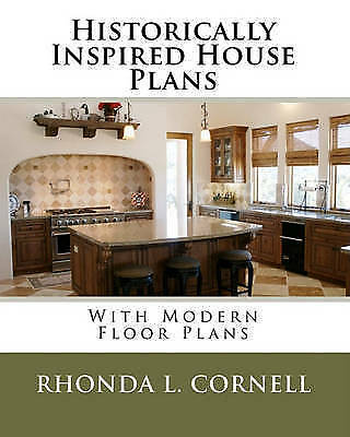 1 of 1 - Historically Inspired House Plans with Modern Floor Plans by Rhonda L. Cornell
