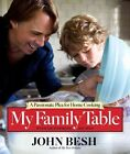 My Family Table a Passionate Plea for Home Cooking by John Besh 9781449407872