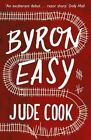 Byron Easy by Jude Cook (Paperback, 2014)