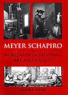 Meyer Schapiro Worldview in Painting: Art and Society by Meyer Schapiro (Hardback, 1999)