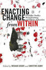 Enacting Change from Within: Disability Studies Meets Teaching and Teacher Education by Peter Lang Publishing Inc (Paperback, 2016)