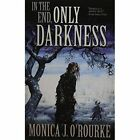 in The End Only Darkness 9781621051602 Paperback P H