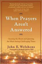 When Prayers Aren't Answered By John E. Welshons - New