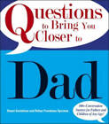 Questions to Bring You Closer to Dad: Read Your Dad Like a Book! by Stuart Gustafson, Robyn Freedman-Spizman (Paperback, 2007)