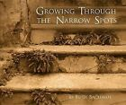 Growing Through the Narrow Spots by Ruth Bachman (Hardback, 2013)