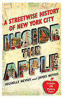 Inside the Apple: A Streetwise History of New York City by James Nevius, Michelle Nevius (Paperback / softback)