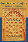 Introduction to Sufism: The Inner Path of Islam by Eric Geoffrey (Paperback, 2010)