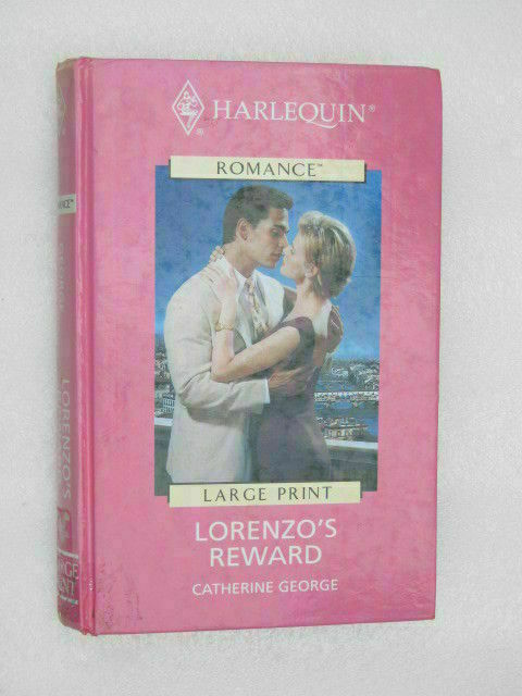 Lorenzo's Reward Vol. 2 by Catherine George (2001, Hardcover, Large Type)