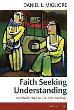 Faith Seeking Understanding : An Introduction to Christian Theology by Daniel...