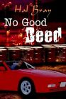 No Good Deed by Hal Bray 9781410760067 Paperback 2003