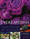 Everlastings: Natural Displays with Dried Flowers by Terence Moore (Paperback, 2004)