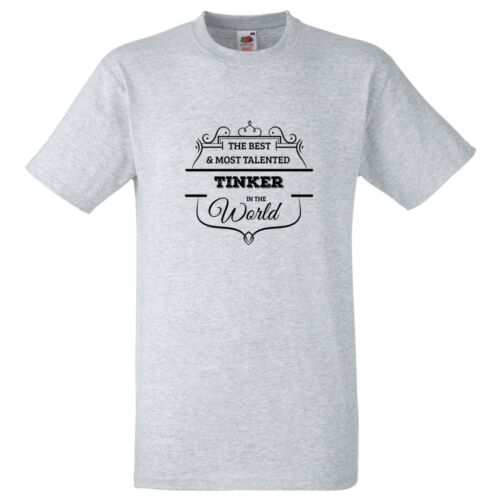 BEST AND MOST TALENTED TINKER IN THE WORD T SHIRT FUN GIFT