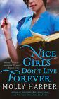 Nice Girls Don't Live Forever by Molly Harper (Paperback / softback)