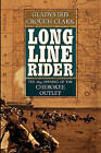 Long Line Rider: The 1893 Opening of the Cherokee Outlet by Gladys Iris Crouch Clark (Paperback / softback, 2010)