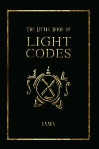 The-Little-Book-of-Light-Codes-Healing-Symbols-for-Life-Transfo-9781948787956