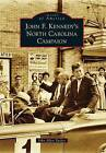John F. Kennedy's North Carolina Campaign by John Allen Tucker (Paperback / softback, 2012)