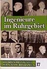 Rheinisch-Westfälische Wirtschaftsbiographien / Ingenieure im Ruhrgebiet von Wolfhard Weber (1999, Gebundene Ausgabe)