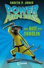 Das Auge der Shaolin / Power Ninjas Bd.2 von Gareth P. Jones (2012, Gebundene Ausgabe)