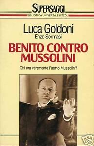 Luca-Goldoni-BENITO-CONTRO-MUSSOLINI-1A-ED-BUR