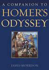 A Companion to Homer's Odyssey by James Morrison (Hardback, 2003)