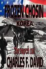 Frozen Chosin (Korea): The March Out by Charles F David (Paperback / softback, 2012)